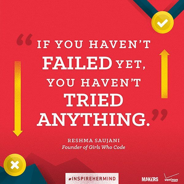 TAME Quote Failure Success Try Anything Reshma Saujani