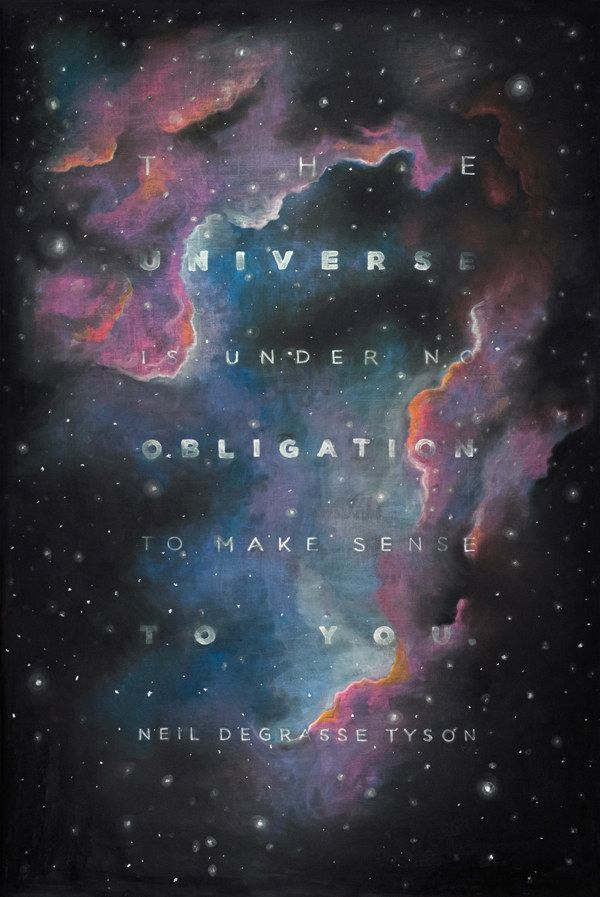 TAME Quote Universe Under No Obligation To Make Sense To You Neil DeGrasse Tyson